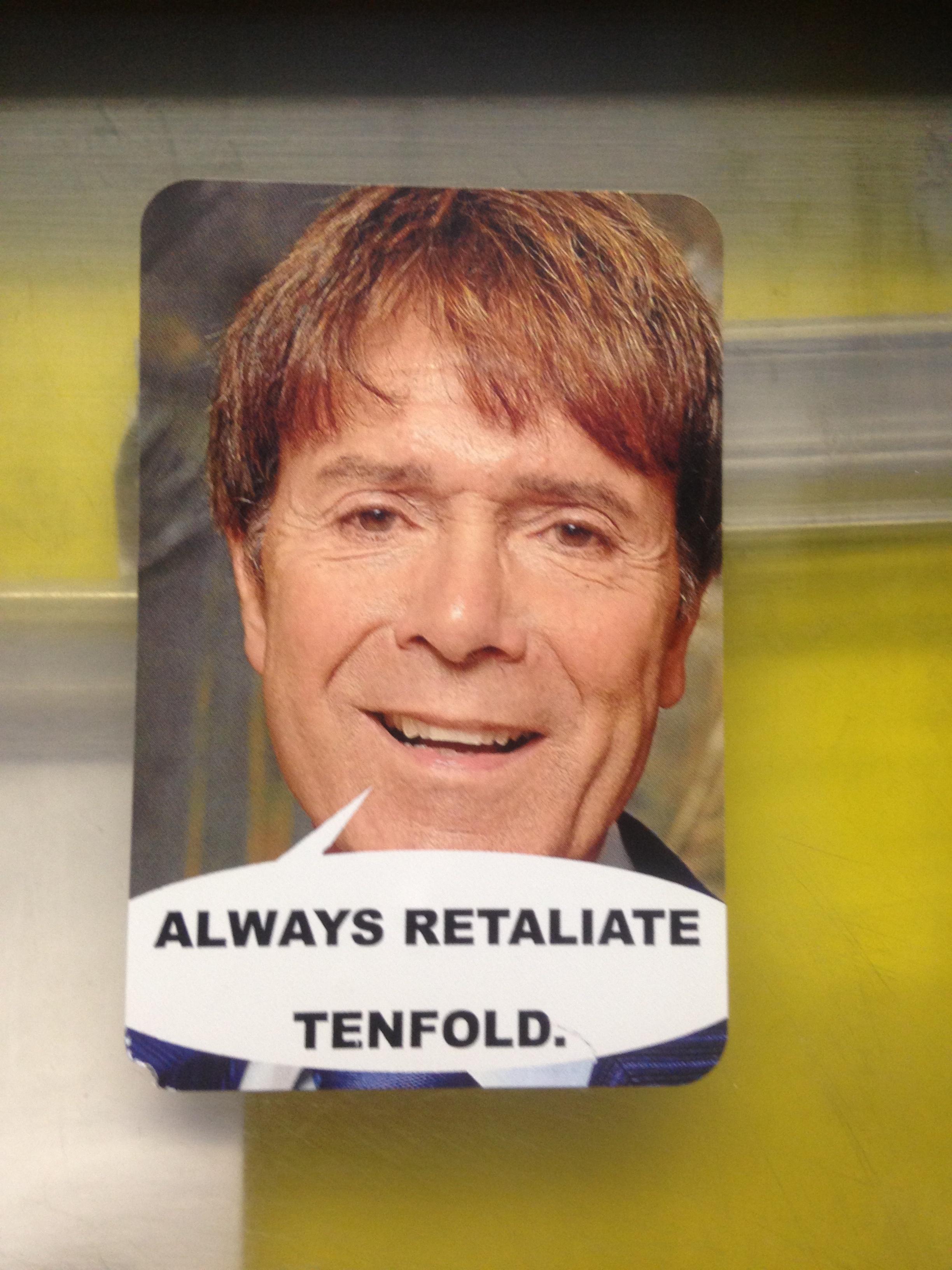 always retaliate tenfold